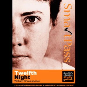 SmartPass Plus Audio Education Study Guide to Twelfth Night (Unabridged, Dramatised, Commentary Options) by William Shakespeare and Simon Potter