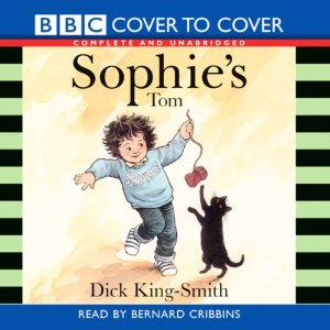 Sophie's Tom (Unabridged) by Dick King-Smith