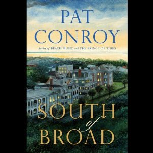 South of Broad (Unabridged) by Pat Conroy