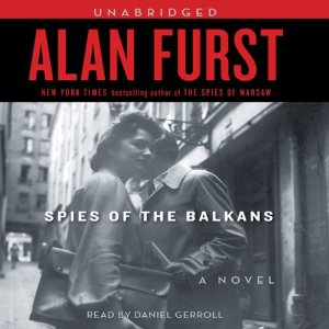 Spies of the Balkans (Unabridged) by Alan Furst