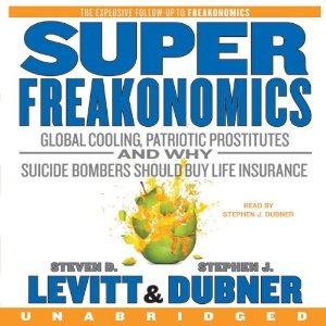 SuperFreakonomics (Unabridged) by Steven D. Levitt, Stephen J. Dubner