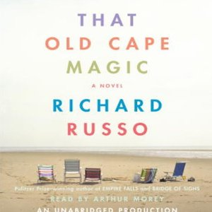 That Old Cape Magic (Unabridged) by Richard Russo