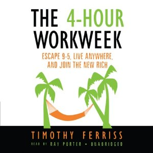 The 4-Hour Workweek: Escape 9-5, Live Anywhere, and Join the New Rich (Unabridged) by Timothy Ferriss