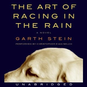 The Art of Racing in the Rain (Unabridged) by Garth Stein