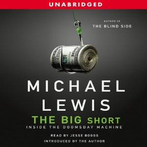 The Big Short: Inside the Doomsday Machine (Unabridged) by Michael Lewis