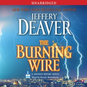The Burning Wire: A Lincoln Rhyme Novel (Unabridged) by Jeffery Deaver