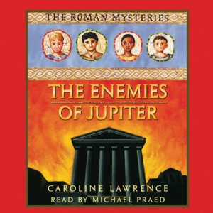 The Enemies of Jupiter: Roman Mysteries, Book 7 by Caroline Lawrence