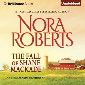 The Fall of Shane MacKade: The MacKade Brothers, Book 4 by Nora Roberts