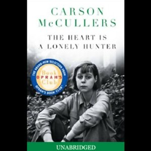 The Heart Is a Lonely Hunter (Unabridged) by Carson McCullers
