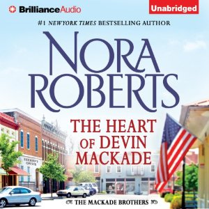The Heart of Devin MacKade: The MacKade Brothers, Book 3 by Nora Roberts