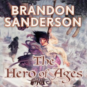 The Hero of Ages: Mistborn, Book 3 by Brandon Sanderson
