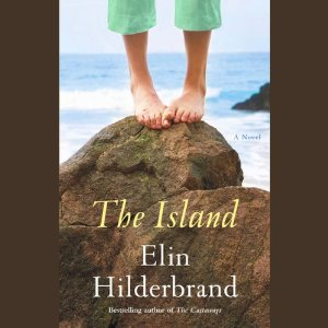 The Island: A Novel (Unabridged) by Elin Hilderbrand