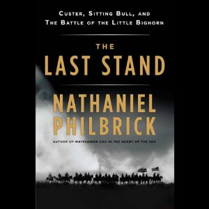 The Last Stand (Unabridged) by Nathaniel Philbrick