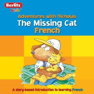 The Missing Cat: Berlitz Kids French, Adventure with Nicholas by Berlitz
