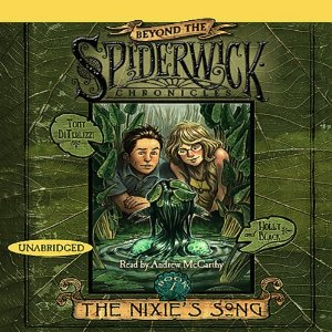 The Nixie's Song: Beyond Spiderwick Chronicles, Book One (Unabridged) by Tony DiTerlizzi, Holly Black