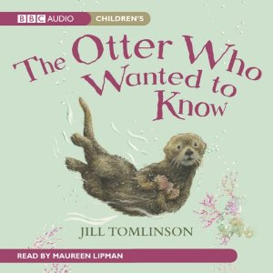 The Otter Who Wanted to Know (Unabridged) by Jill Tomlinson