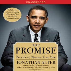 The Promise: President Obama, Year One (Unabridged) by Jonathan Alter