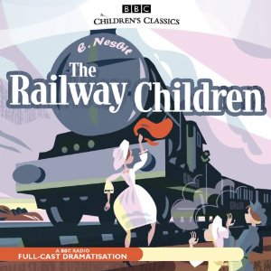 The Railway Children (Dramatised) by E. Nesbit