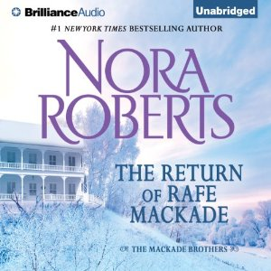 The Return of Rafe MacKade: The MacKade Brothers, Book 1 by Nora Roberts