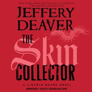 The Skin Collector: Lincoln Rhyme, Book 11 by Jeffery Deaver