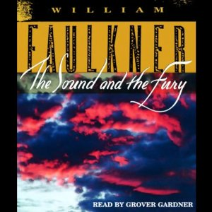 The Sound and the Fury (Unabridged) by William Faulkner