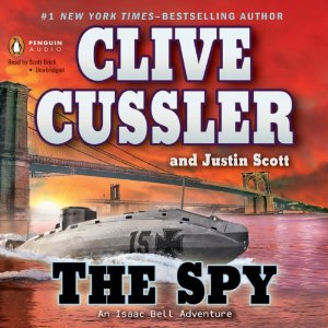 The Spy: An Isaac Bell Adventure (Unabridged) by Clive Cussler, Justin Scott
