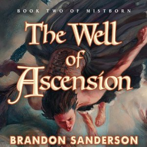 The Well of Ascension: Mistborn, Book 2 by Brandon Sanderson
