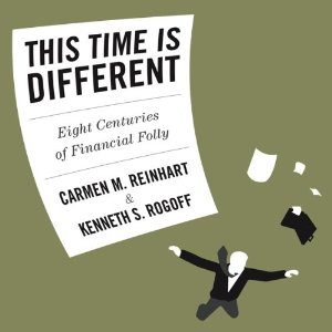 This Time Is Different: Eight Centuries of Financial Folly (Unabridged) by Carmen Reinhart, Kenneth Rogoff