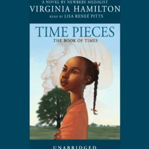 Time Pieces: The Book of Times (Unabridged) by Virginia Hamilton