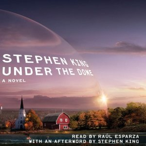 Under the Dome: A Novel (Unabridged) by Stephen King