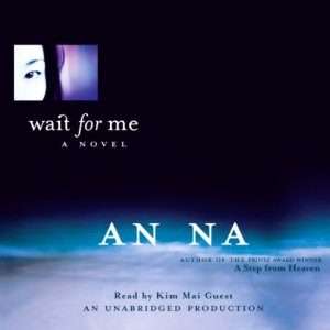 Wait for Me (Unabridged) by An Na